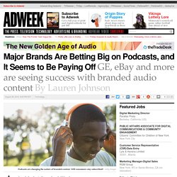 Major Brands Are Betting Big on Podcasts, and It Seems to Be Paying Off