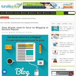 Does Brands need to focus on Blogging to become Popular