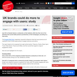 UK brands could do more to engage with users: study