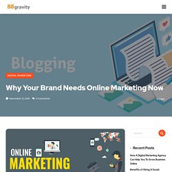 Why Brands Needs Online Marketing Now
