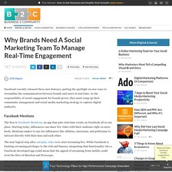 Why Brands Need A Social Marketing Team To Manage Real-Time Engagement