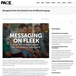 On Fleek: How Top Brands Learn the Millennial Language