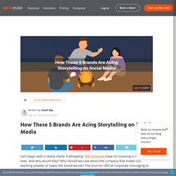 How These 5 Brands Are Acing Storytelling on Social Media