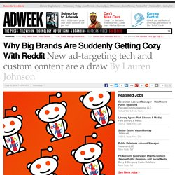 Why Big Brands Are Suddenly Getting Cozy With Reddit