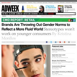 Brands Are Throwing Out Gender Norms to Reflect a More Fluid World