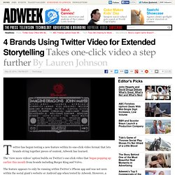 Brands build on Twitter video with new efforts
