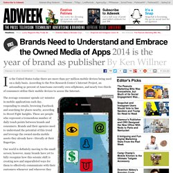 Brands Need to Understand and Embrace the Owned Media of Apps