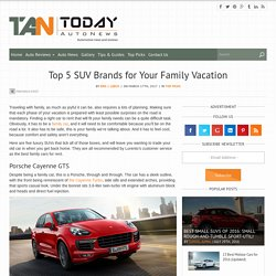 Top 5 SUV Brands for Your Family Vacation