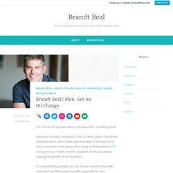 Men. Get An Oil Change – Brandt Beal
