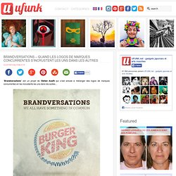 Brandversations – Quand les logos de marques concurrentes s'incrustent les uns dans les autres