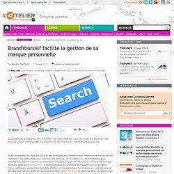BrandYourself facilite la gestion de sa marque personnelle