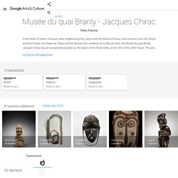 Musée du quai Branly - Jacques Chirac - Google Arts & Culture