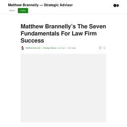 Matthew Brannelly's The Seven Fundamentals For Law Firm Success