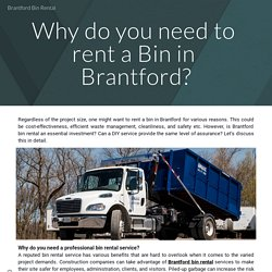 Why do you need to rent a Bin in Brantford?