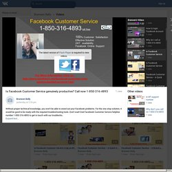 Is Facebook Customer Service genuinely productive? Call now 1-850-316-4893Branwen Belly's Videos