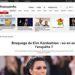 Braquage de Kim Kardashian : où en est l'enquête ?