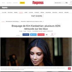 Braquage de Kim Kardashian: plusieurs ADN retrouvés sur les lieux