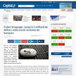 Cyber braquage : jusqu'à 1 milliard de dollars volés à une centaine de banques