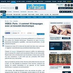 Paris : il commet 16 braquages avec un bracelet électronique - 11/08/2014