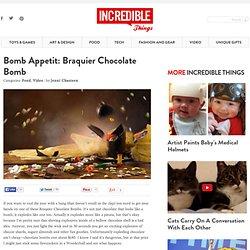 Bomb Appetit: Braquier Chocolate Bomb