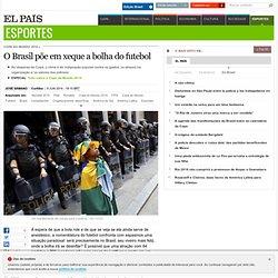 O Brasil põe em xeque a bolha do futebol