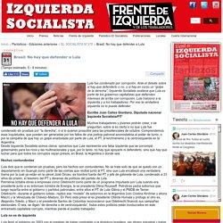Brasil: No hay que defender a Lula