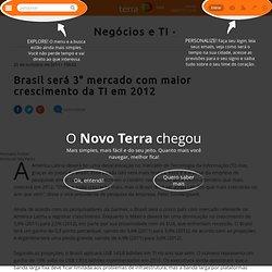 Brasil será 3° mercado com maior crescimento da TI em 2012