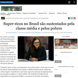 Super-ricos no Brasil são sustentados pela classe média e pelos pobres