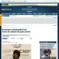 Brasil quer tratado global com metas de redução de gases-estufa