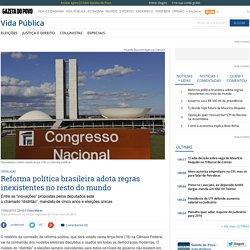 Reforma política brasileira adota regras inexistentes no resto do mundo
