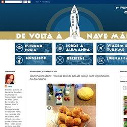 De volta à nave-mãe: Cozinha brasileira: Receita fácil de pão de queijo com ingredientes da Alemanha