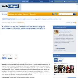 A Revolução do MP3: O Mercado da Música Digital Brasileira na Visão do Webdocumentário We.Music