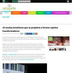 10 escolas brasileiras que se propõem a formar sujeitos transformadores