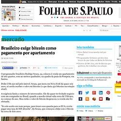 Brasileiro exige bitcoin como pagamento por apartamento - 05/03/2014 - Mercado
