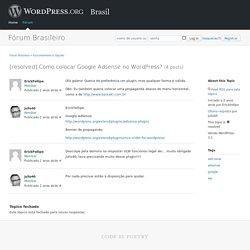 Fórum Brasileiro » Como colocar Google Adsense no WordPress?