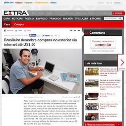 Brasileiro descobre compras no exterior via internet até US$ 50 - Economia