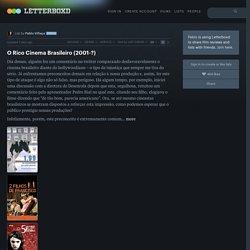 O Rico Cinema Brasileiro (2001-?), a list of films by Pablo Villaça