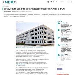 2015, o ano em que os brasileiros descobriram o TCU - Nexo Jornal