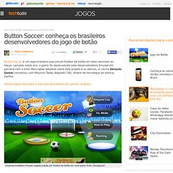 Button Soccer: conheça os brasileiros desenvolvedores do jogo de botão