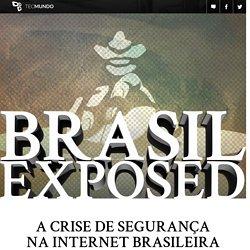 #BrasilExposed: a crise de segurança na internet brasileira - TecMundo