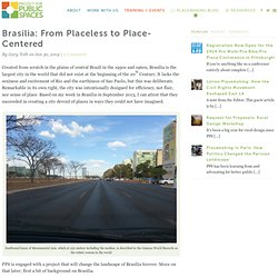 Brasilia: From Placeless to Place-Centered