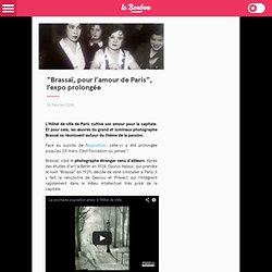 """""""Brassaï, pour l'amour de Paris"""", l'expo prolongée"""