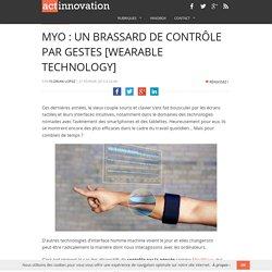MYO : un brassard de contrôle par gestes [Wearable technology]
