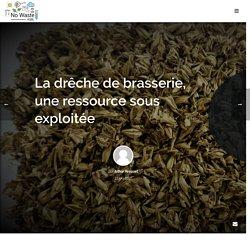 La drêche de brasserie, une ressource sous exploitée - No Waste