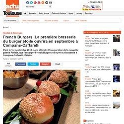 French Burgers. La première brasserie du burger étoilé ouvrira en septembre à Compans-Caffarelli