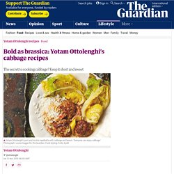 Bold as brassica: Yotam Ottolenghi's cabbage recipes