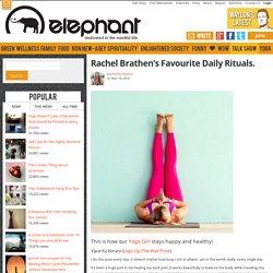 Rachel Brathen's Favourite Daily Rituals.