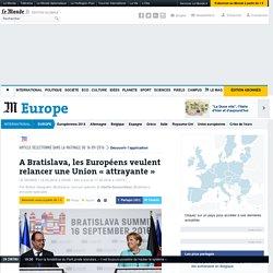 A Bratislava, les Européens veulent relancer une Union «attrayante»