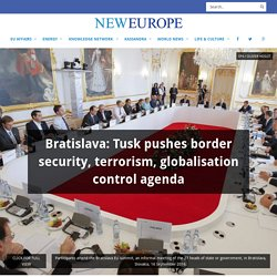 Bratislava: Tusk pushes border security, terrorism, globalisation control agenda