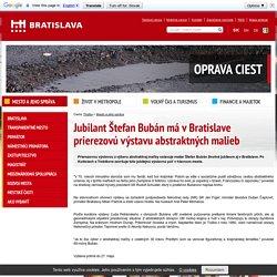 Jubilant Štefan Bubán má v Bratislave prierezovú výstavu abstraktných malieb: Mesto a jeho správa: Bratislava
